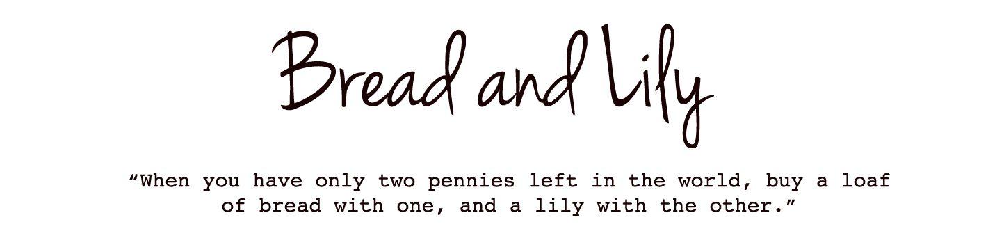 Bread & Lily